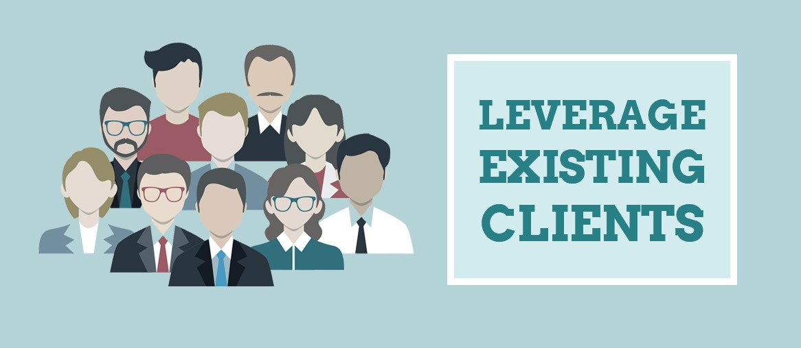 Leverage existing Clients