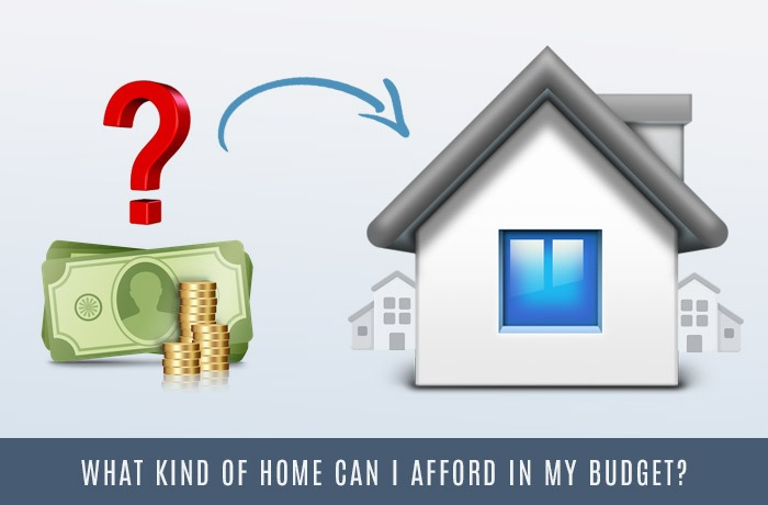 What kind of home can I afford in my budget