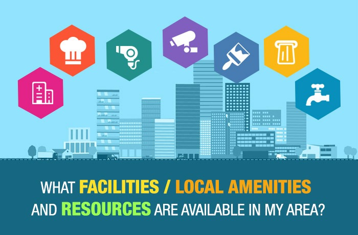 What facilities/local amenities and resources are available in my area