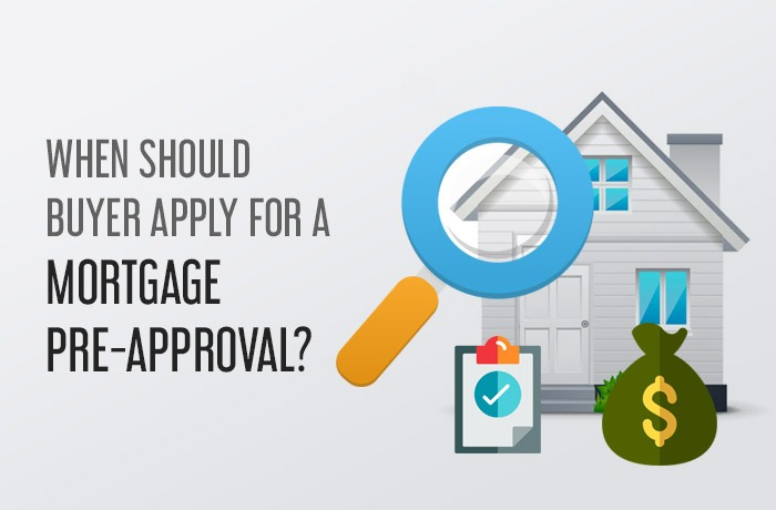 When should buyer apply for a mortgage pre-approval