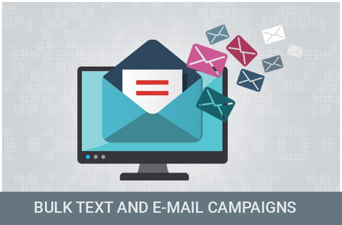 Bulk Text and E-Mail Campaigns